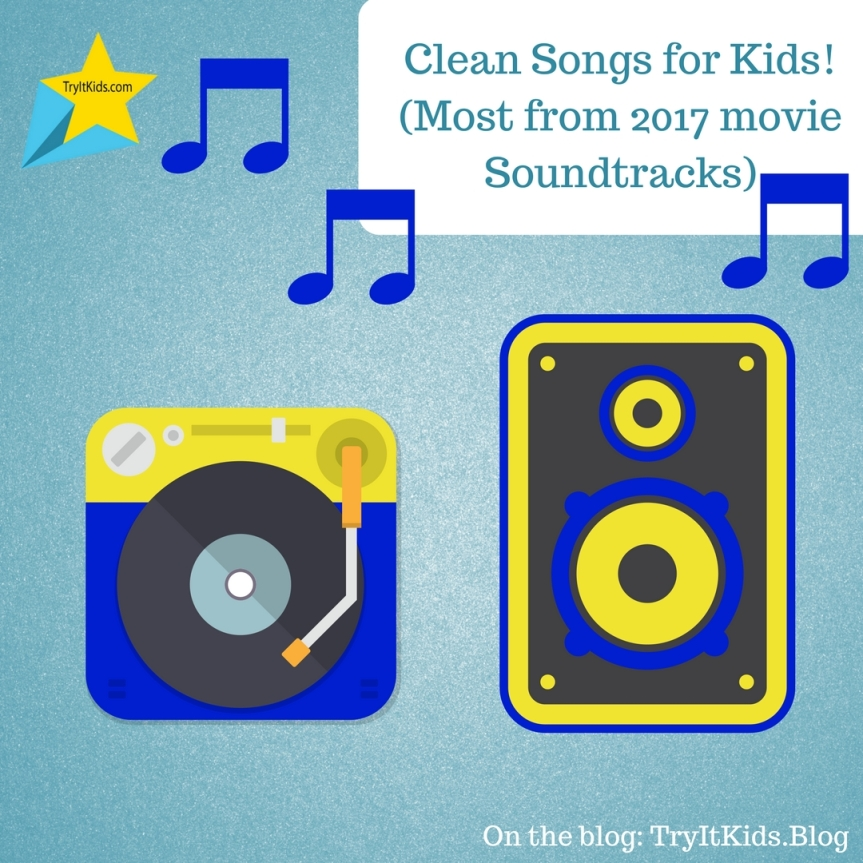 Clean Playlist of 2017 Songs (New and re-released)  that are KID FRIENDLY :)