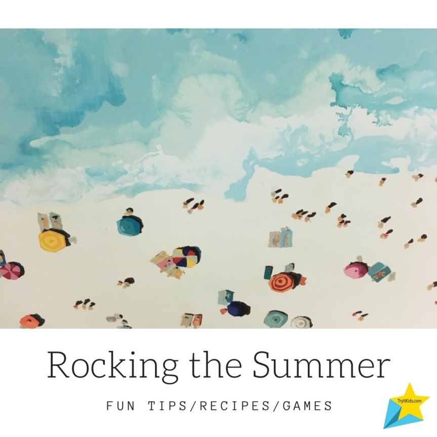 Rocking the Summer:  Fun Tips/Recipes/Games