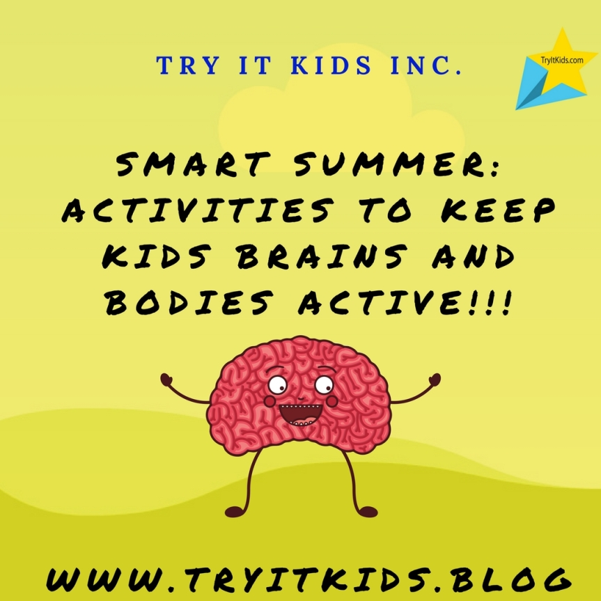 SMART SUMMER: Activities to Keep Kids Brains AND BodiesActive!!!