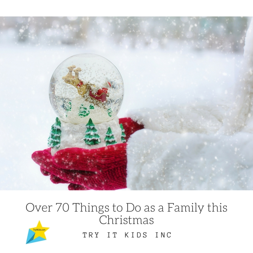 Over 70 Awesome Things To Do With Your Family This Christmas…:)