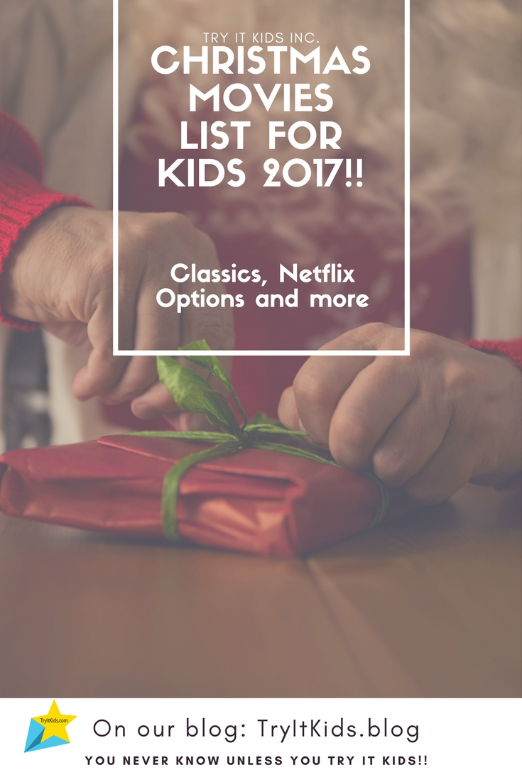 Christmas Movies For Kids – 2017 – Try It Kids INC