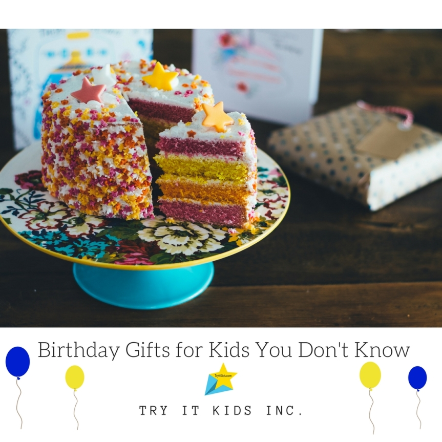 Birthday Gifts for Kids You Don't Know:S